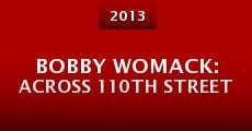 Bobby Womack: Across 110th Street (2013)