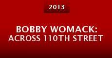 Película Bobby Womack: Across 110th Street