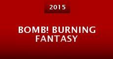 Película Bomb! Burning Fantasy