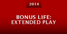 Bonus Life: Extended Play (2014) stream