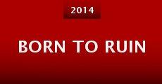 Born to Ruin (2014)