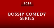 Bossip Comedy Series (2014) stream