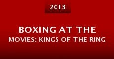 Boxing at the Movies: Kings of the Ring (2013)
