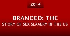 Branded: The Story of Sex Slavery in the US (2014)
