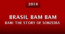 Brasil Bam Bam Bam: The Story of Sonzeira (2014) stream