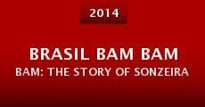 Película Brasil Bam Bam Bam: The Story of Sonzeira