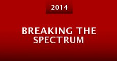Breaking the Spectrum (2014) stream