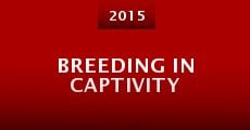Breeding in Captivity (2015)