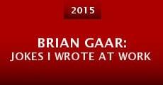 Brian Gaar: Jokes I Wrote at Work (2015) stream