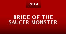 Película Bride of the Saucer Monster