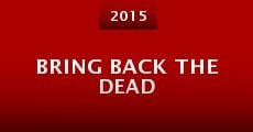 Bring Back the Dead (2015) stream