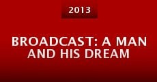 Película Broadcast: A Man and His Dream