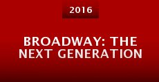 Broadway: The Next Generation