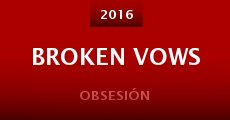 Broken Vows (2015) stream