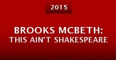 Brooks McBeth: This Ain't Shakespeare (2015)