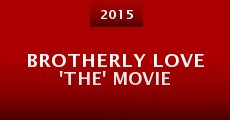 Brotherly Love 'The' Movie (2014) stream