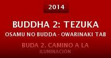 Buddha 2: Tezuka Osamu no Budda - Owarinaki tabi (2014) stream
