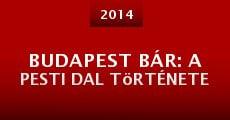 Budapest Bár: A pesti dal története (2014) stream