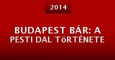 Budapest Bár: A pesti dal története (2014)