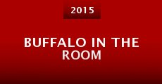 Buffalo in the Room (2015) stream