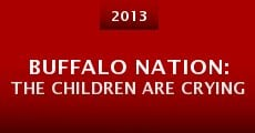 Película Buffalo Nation: The Children Are Crying