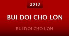 Bui Doi Cho Lon (2013) stream