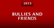 Película Bullies and Friends