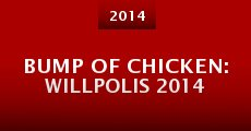 Bump of Chicken: Willpolis 2014 (2014) stream