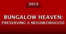 BUNGALOW HEAVEN: Preserving a Neighborhood (2014)