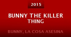 Bunny the Killer Thing (2015) stream