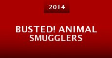 Busted! Animal Smugglers (2014)