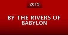 Película By the Rivers of Babylon