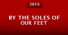 By the Soles of Our Feet (2015)