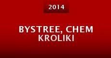 Película Bystree, chem kroliki