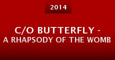 Película C/O Butterfly - A Rhapsody of the Womb