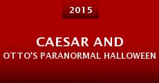 Caesar and Otto's Paranormal Halloween