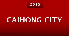 Caihong City (2015)
