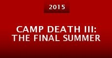 Camp Death III: The Final Summer (2015)