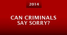 Película Can Criminals Say Sorry?