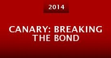 Película Canary: Breaking the Bond