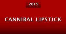 Cannibal Lipstick (2015) stream