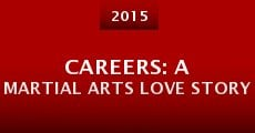 Careers: A Martial Arts Love Story
