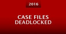 Case Files Deadlocked (2016)