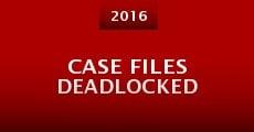 Case Files Deadlocked (2016) stream
