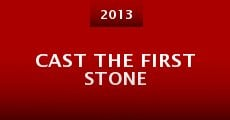 Cast the First Stone (2013) stream