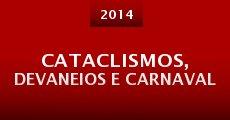 Cataclismos, devaneios e carnaval (2014)