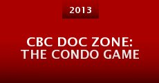 Película CBC Doc Zone: The Condo Game