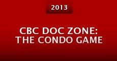 CBC Doc Zone: The Condo Game (2013) stream