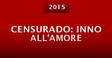 Censurado: Inno all'amore (2015) stream