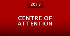 Centre of Attention (2015) stream